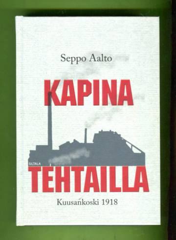 Kapina tehtailla - Kuusankoski 1918