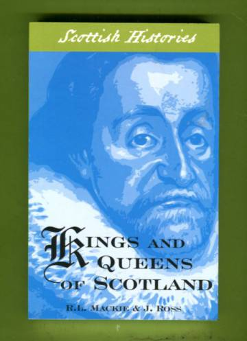 Scottish Histories - Kings and Queens of Scotland