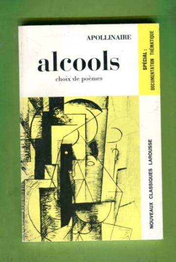 Alcools - Choix de poèmes
