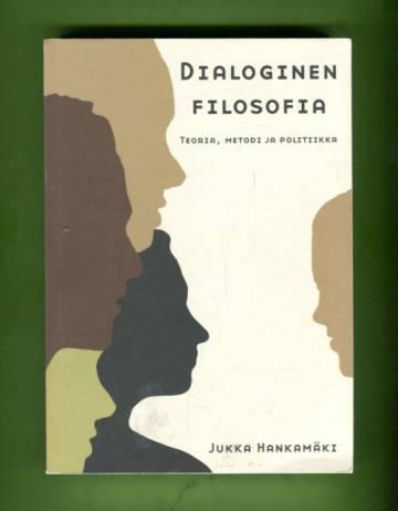 Dialoginen filosofia - Teoria, metodi ja politiikka