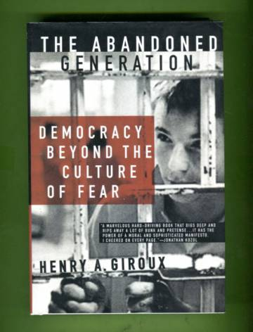 The Abandoned Generation - Democracy Beyond the Culture of Fear