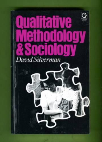 Qualitative Methodology and Sociology - Describing the Social World