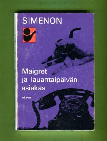 Maigret ja lauantaipäivän asiakas - Komisario Maigret'n tutkimuksia