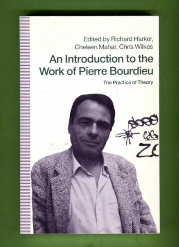 An Introduction to the Work of Pierre Bourdieu - The Practice of Theory
