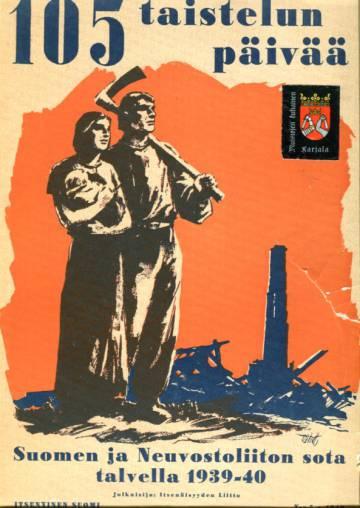 105 taistelun päivää - Suomen ja Neuvostoliiton sota talvella 1939-40