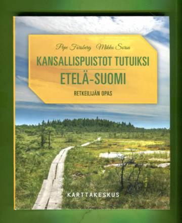 Kansallispuistot tutuiksi: Etelä-Suomi - Retkeilijän opas