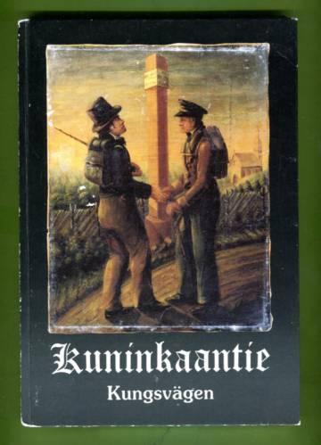 Kuninkaantie - Tien kulku ja vaiheet Espoossa / Kungsvägen - Vägens sträckning och öden i Esbo