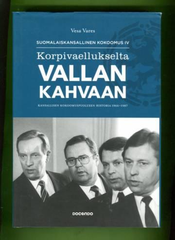 Suomalaiskansallinen Kokoomus IV - Korpivaellukselta vallan kahvaan