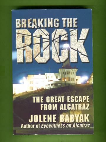 Breaking the Rock - The Great Escape from Alcatraz