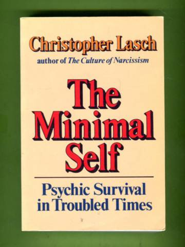 The Minimal Self - Psychic Survival in Troubled Times