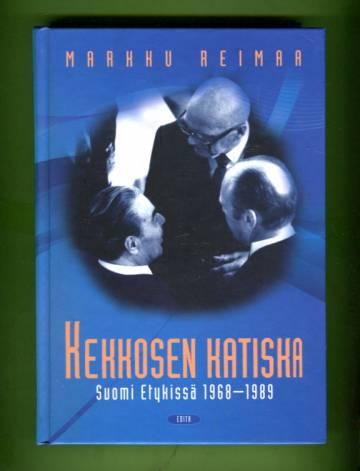 Kekkosen katiska - Suomi Etykissä 1968-1989