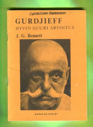 Gurdjieff - Hyvin suuri arvoitus: Kolme J. G. Bennettin luontoa