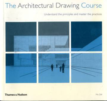 The Architectural Drawing Course - Understand the Principles and Master the Practices