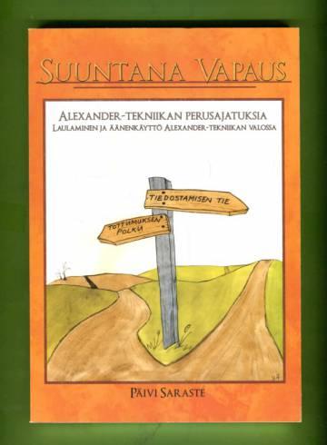 Suuntana vapaus - Alexander-tekniikan perusajatuksia