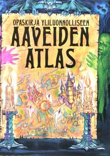 Aaveiden atlas - Opaskirja yliluonnolliseen