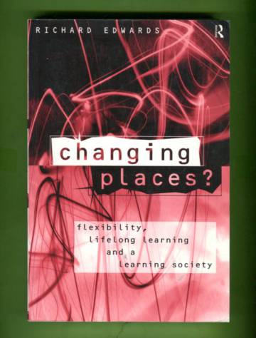 Changing Places? - Flexibility, Lifelong Learning and a Learning Society