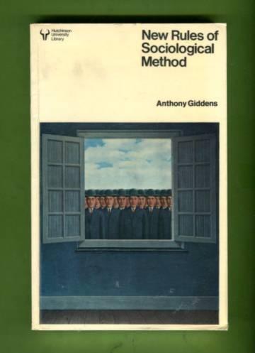 New Rules of Sociological Method - A Positive Critique of Interpretative Sociologies