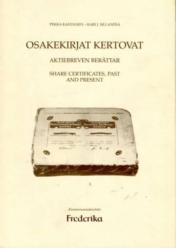 Osakekirjat kertovat / Aktiebreven berättar / Share Certificates, Past and Present