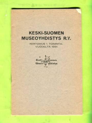 Keski-Suomen Museoyhdystys R.Y. - Kertomus 1. toimintavuodelta 1931