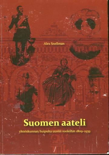 Suomen aateli - Yhteiskunnan huipulta uusiin rooleihin 1809-1939