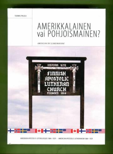 Amerikkalainen vai pohjoismainen? - Amerikan apostolis-luterilaisuus 1884-1929