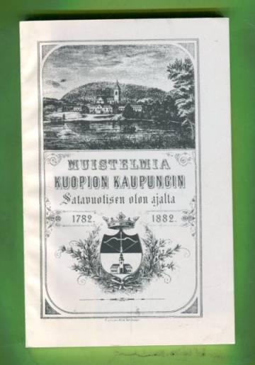 Muistelmia Kuopion kaupungin satavuotisen olemassa-olon ajalta