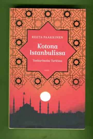 Kotona Istanbulissa - Tositarinoita Turkista