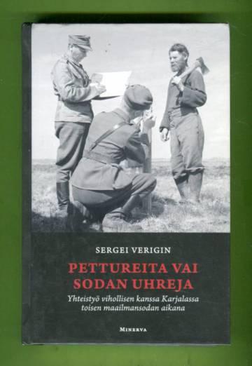 Pettureita vai sodan uhreja - Yhteistyö vihollisen kanssa Karjalassa toisen maailmansodan aikana
