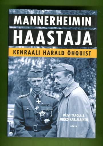 Mannerheimin haastaja - Kenraali Harald Öhquist