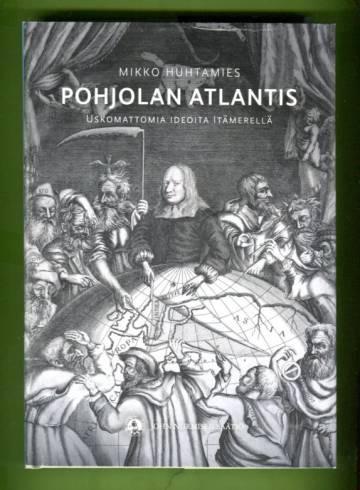 Pohjolan Atlantis - Uskomattomia ideoita Itämerellä