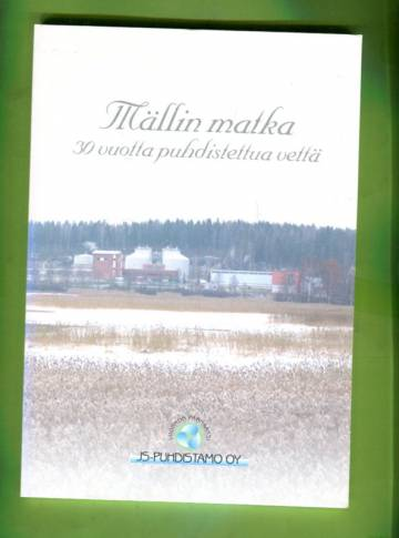 Mällin matka - 30 vuotta puhdistettua vettä: Jyväskylän Seudun Puhdistamo Oy 1971-2001