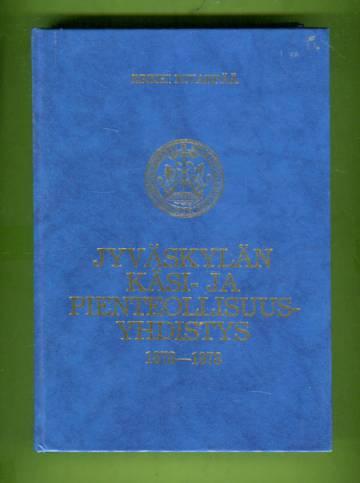 Jyväskylän käsi- ja pienteollisuusyhdistys 1878-1978