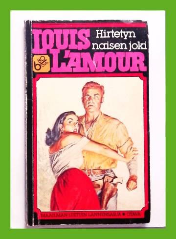 Louis L'Amour 8- Hirtetyn naisen joki
