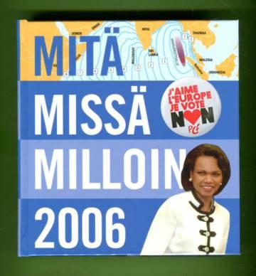 Mitä missä milloin 2006 - Kansalaisen vuosikirja syyskuu 2004 - elokuu 2005 (MMM)