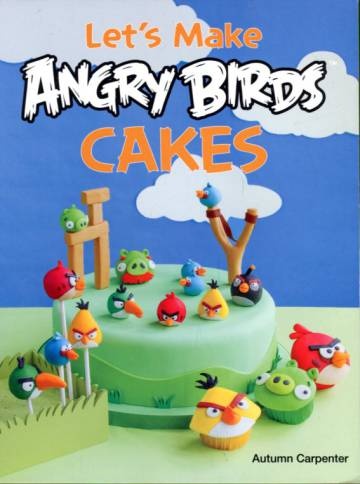 Let's Make Angry Birds Cakes