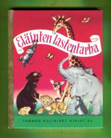 Tammen kultaiset kirjat 33 - Eläinten lastentarha