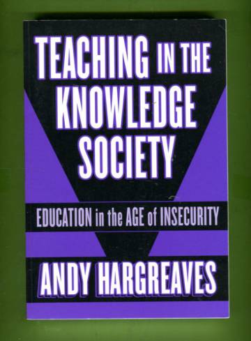 Teaching in the Knowledge Society - Education in the Age of Insecurity