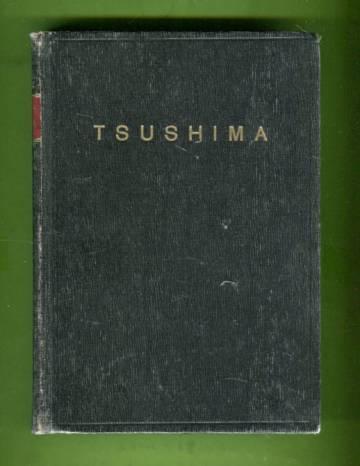 Tsushima - Venäjän laivaston tuho Tsushiman saaren luona v. 1905 mukanaolleen kertomana