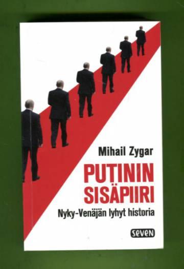 Putinin sisäpiiri - Nyky-Venäjän lyhyt historia