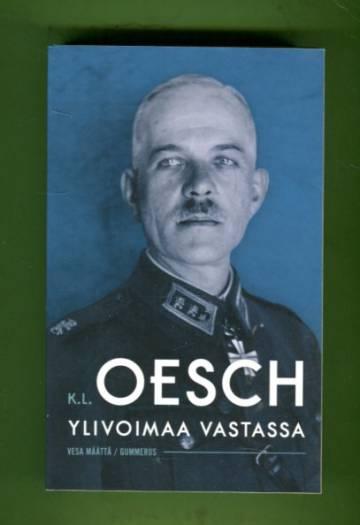 K. L. Oesch - Ylivoimaa vastassa
