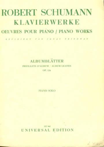 Klavierwerke - Oeuvres pour Piano - Piano Works