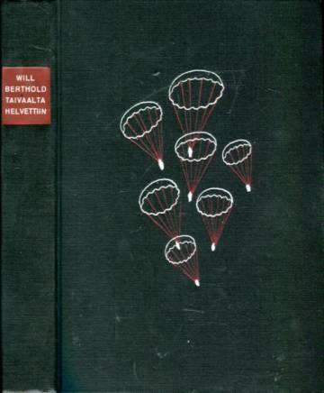 Taivaalta helvettiin - Saksalaisten laskuvarjojääkärien kohtalo