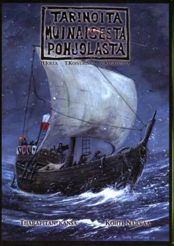Tarinoita muinaisesta pohjolasta 5 - Tharapitan kansa / Kohti Narvaa