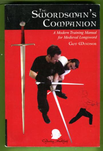 The Swordman´s Companion - A Modern Training Manual for Medieval Longsword