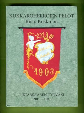 Kukkaroherrojen pelot - Pietarsaaren työväki 1901-1918