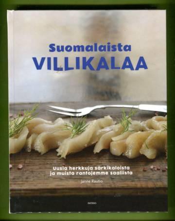 Suomalaista villikalaa - Uusia herkkuja särkikaloista ja muista rantojemme saaliista