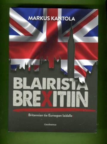 Blairista brexitiin - Britannian tie Euroopan laidalle