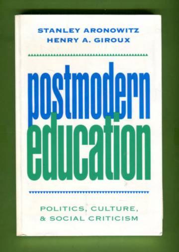 Postmodern Education - Politics, Culture & Social Criticism
