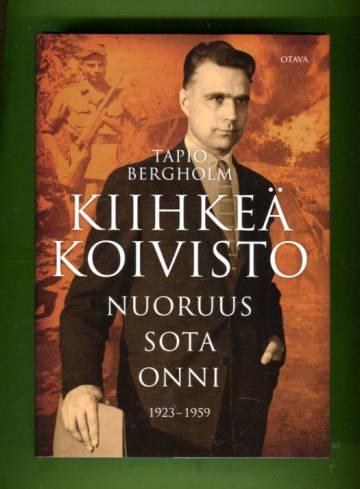 Kiihkeä Koivisto - Nuoruus, sota, onni: 1923-1959