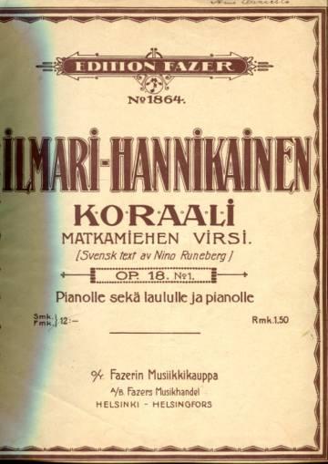 Koraali: Matkamiehen virsi Op. 18 N:o 1 Pianolle sekä laululle ja pianolle